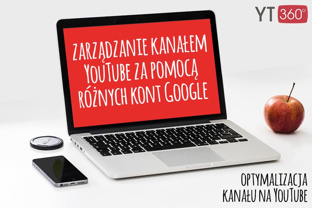 zarządzanie youtube za pomocą różnych kont